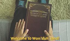 """WON""""DUH""""LAND"""